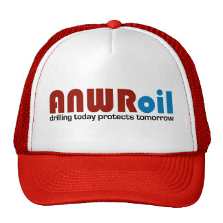 ANWR Oil: Drilling Today Protects Tomorrow Trucker Hat