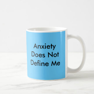 Anxiety Does Not Define Me Coffee Mug