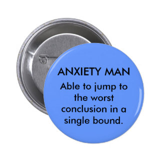 ANXIETY MAN - Small Button