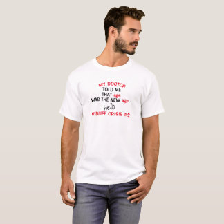 Any Age Birthday Midlife Crisis #2 - T-Shirt