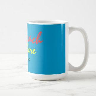 any beach anywhere anytime coffee mug