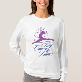 Any Chance To Dance T-Shirt