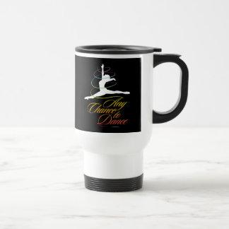 Any Chance To Dance Travel Mug