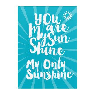 Any Color My Sunshine Make My Only Sunshine Acrylic Wall Art