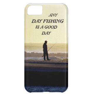Any Day Fishing Is a Good Day iPhone 5C Case