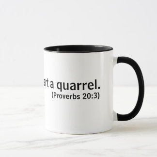 Any fool can start a quarrel (Proverbs 20:3) Mug
