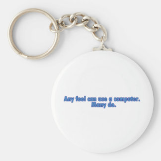 Any Fool Can Use A Computer Keychain