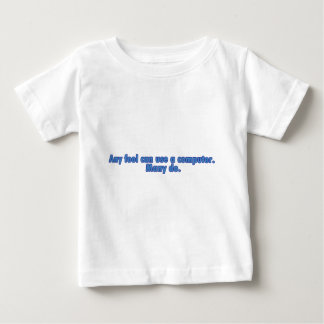 Any Fool Can Use A Computer T-shirts