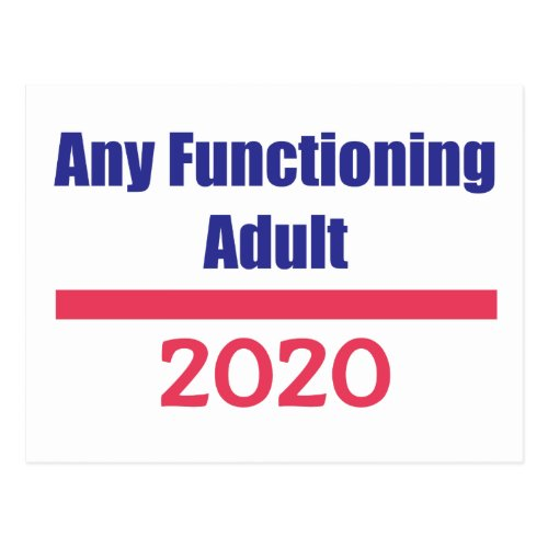 Any Functioning Adult 2020 Political Presidential Postcard