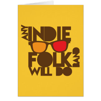 ANY indie folk band will do! Card