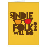 ANY indie folk band will do! Greeting Card