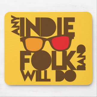 ANY indie folk band will do! Mousepads