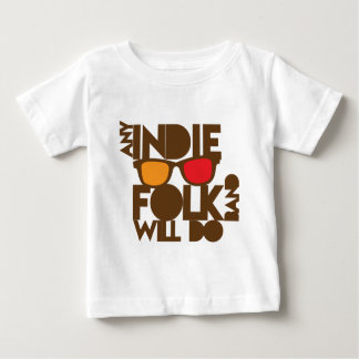 Any indie Folk band will do ND music Baby T-Shirt