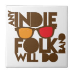 Any indie Folk band will do ND music Ceramic Tile
