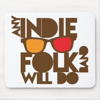 Any indie Folk band will do ND music Mouse Pad