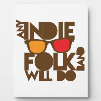 Any indie Folk band will do ND music Plaque