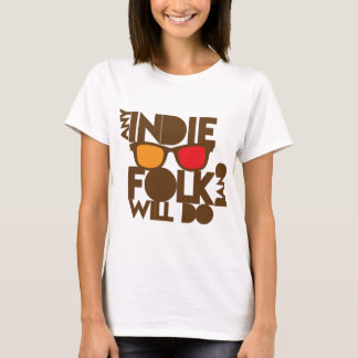 Any indie Folk band will do ND music T-Shirt