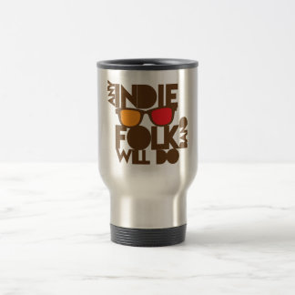 Any indie Folk band will do ND music Travel Mug