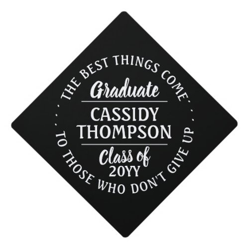 Any Inspirational Quote Class Year Black and White Graduation Cap Topper
