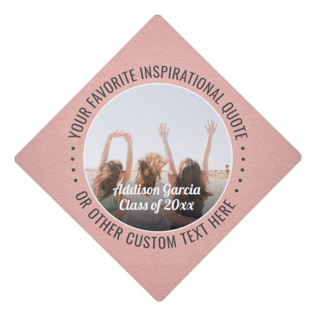 Any Inspirational Quote & Photo Collage Rose Gold Graduation Cap Topper