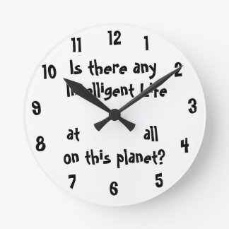 Any Intelligent Life at all?-wall clock