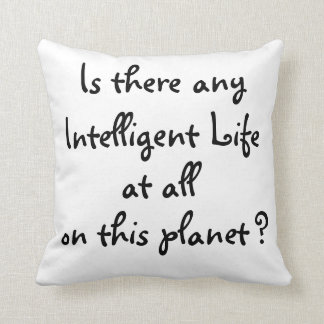 Any Intelligent life?-pillow Throw Pillow