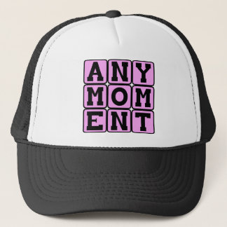 Any Moment, Pregnancy Announcement (Girl) Trucker Hat