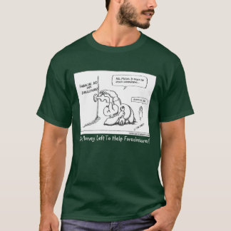 Any Money Left To Help Foreclosures? T-Shirt
