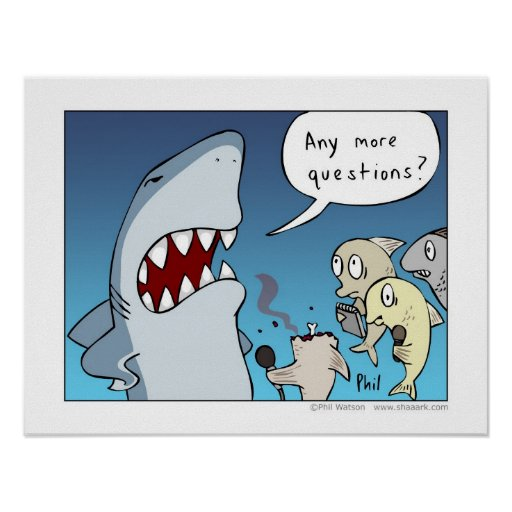 Any more questions? Shaaark poster | Zazzle