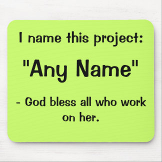 Any Name Project Funny Motivational Slogan Mouse Pad