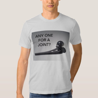ANY ONE FOR A JOINT T SHIRTS