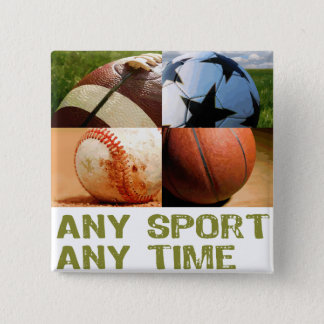 Any Sport Any Time Pinback Button
