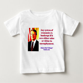 Any System Of Economics - Jimmy Carter Baby T-Shirt