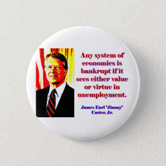 Any System Of Economics - Jimmy Carter Button