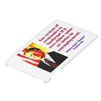 Any System Of Economics - Jimmy Carter iPad Mini Cases