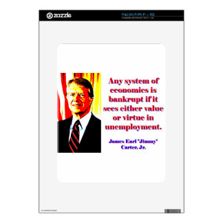 Any System Of Economics - Jimmy Carter iPad Skins