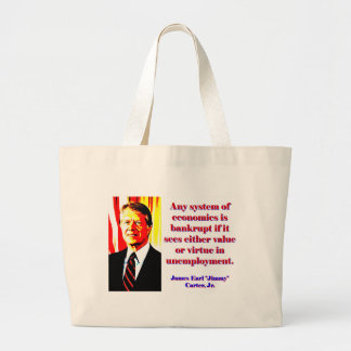 Any System Of Economics - Jimmy Carter Large Tote Bag