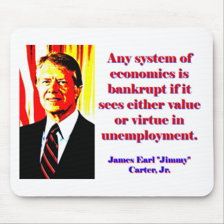 Any System Of Economics - Jimmy Carter Mouse Pad