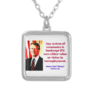 Any System Of Economics - Jimmy Carter Silver Plated Necklace