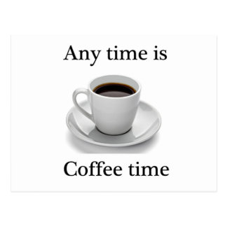 Any time is coffee time postcard