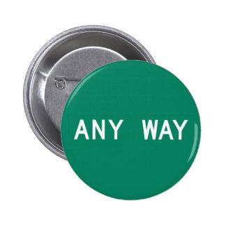 Any Way, Street Sign, Texas, US Button