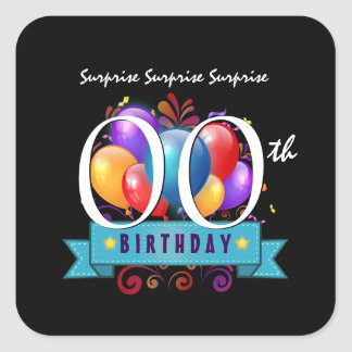 Any Year SURPRISE Birthday Party Balloons B0Z Square Sticker