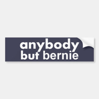 anybody but bernie (bumper sticker) stop socialism bumper sticker