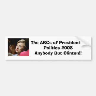 Anybody But Clinton Bumper Stickers