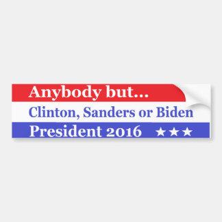 Anybody but Hillary, biden,sanders Bumper Sticker
