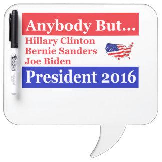 Anybody but Hillary, biden,sanders Dry Erase Board