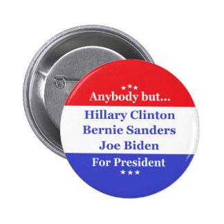 Anybody but Hillary, biden,sanders Pinback Button
