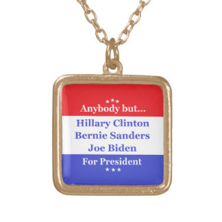 Anybody but Hillary, biden,sanders Square Pendant Necklace