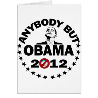 Anybody But Obama - 2012 Greeting Card
