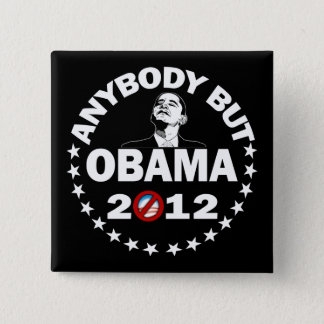 Anybody But Obama - 2012 Pinback Button